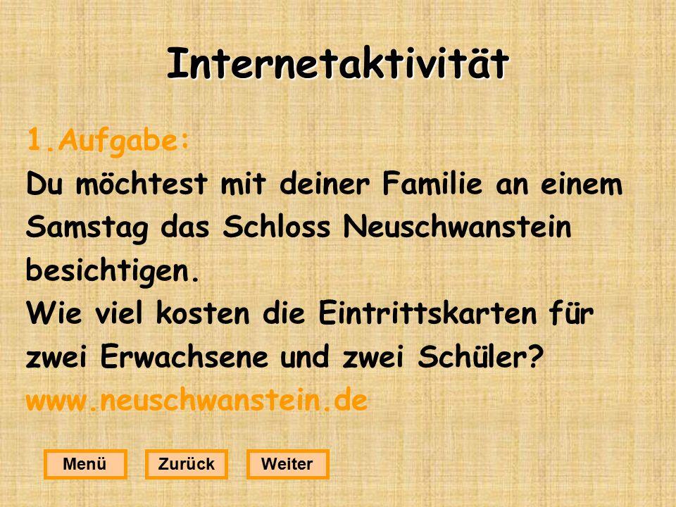 Internetaktivität 1.Aufgabe: Du möchtest mit deiner Familie an einem