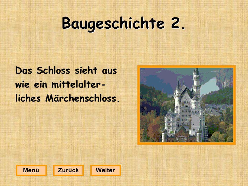 Baugeschichte 2. Das Schloss sieht aus wie ein mittelalter-