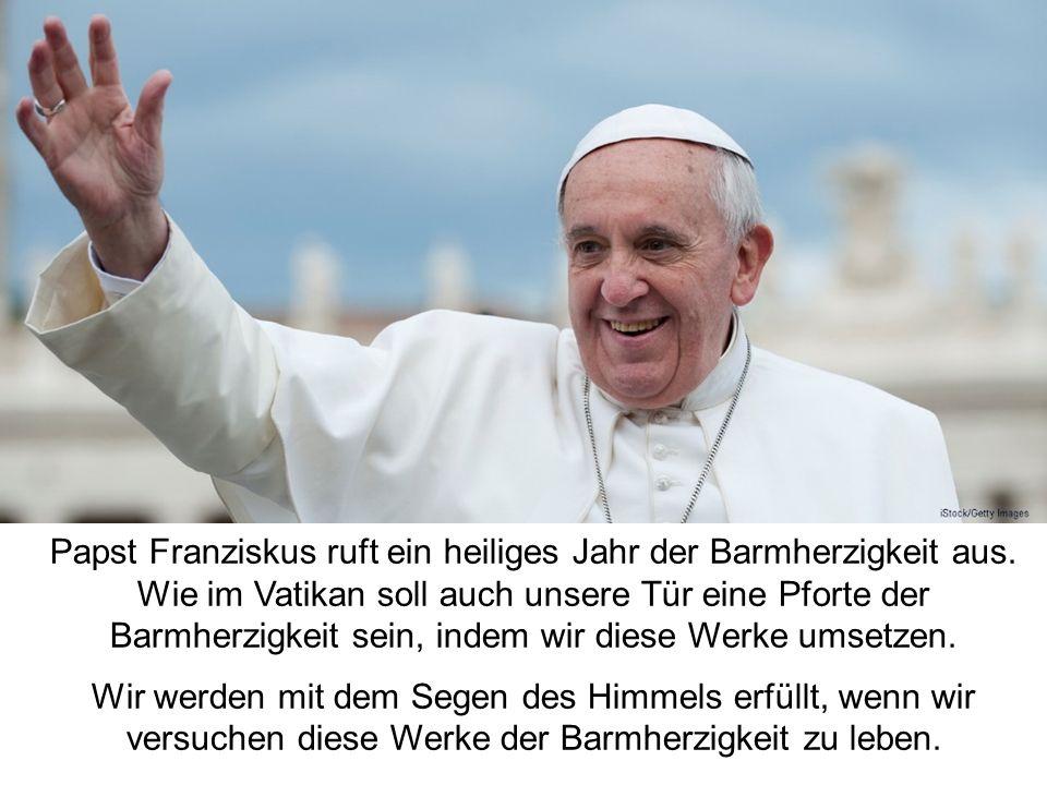 Papst Franziskus ruft ein heiliges Jahr der Barmherzigkeit aus.