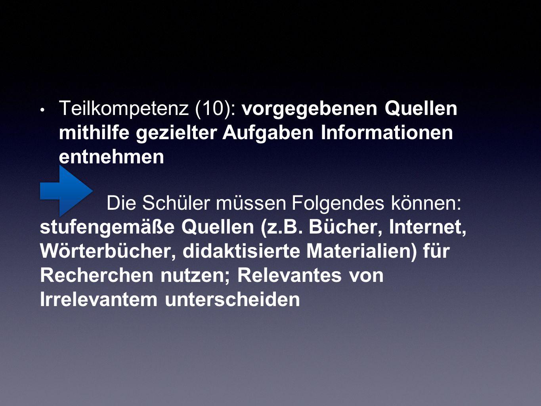 Teilkompetenz (10): vorgegebenen Quellen mithilfe gezielter Aufgaben Informationen entnehmen
