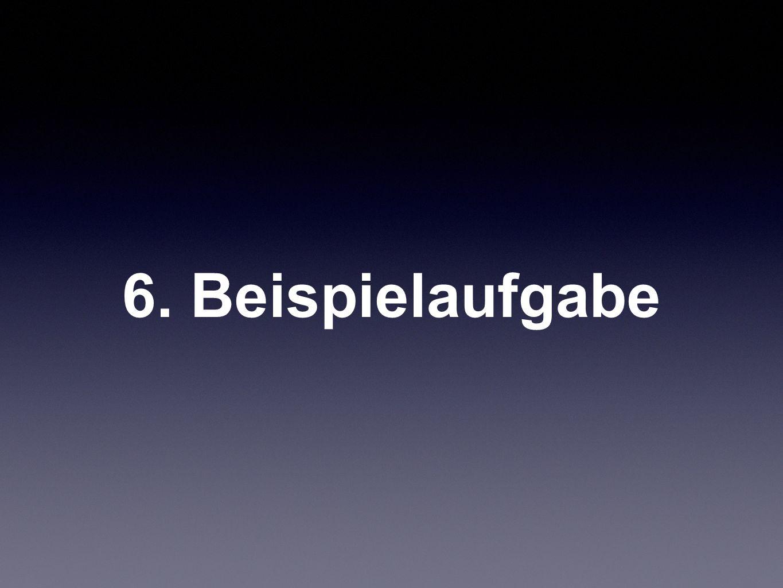 6. Beispielaufgabe