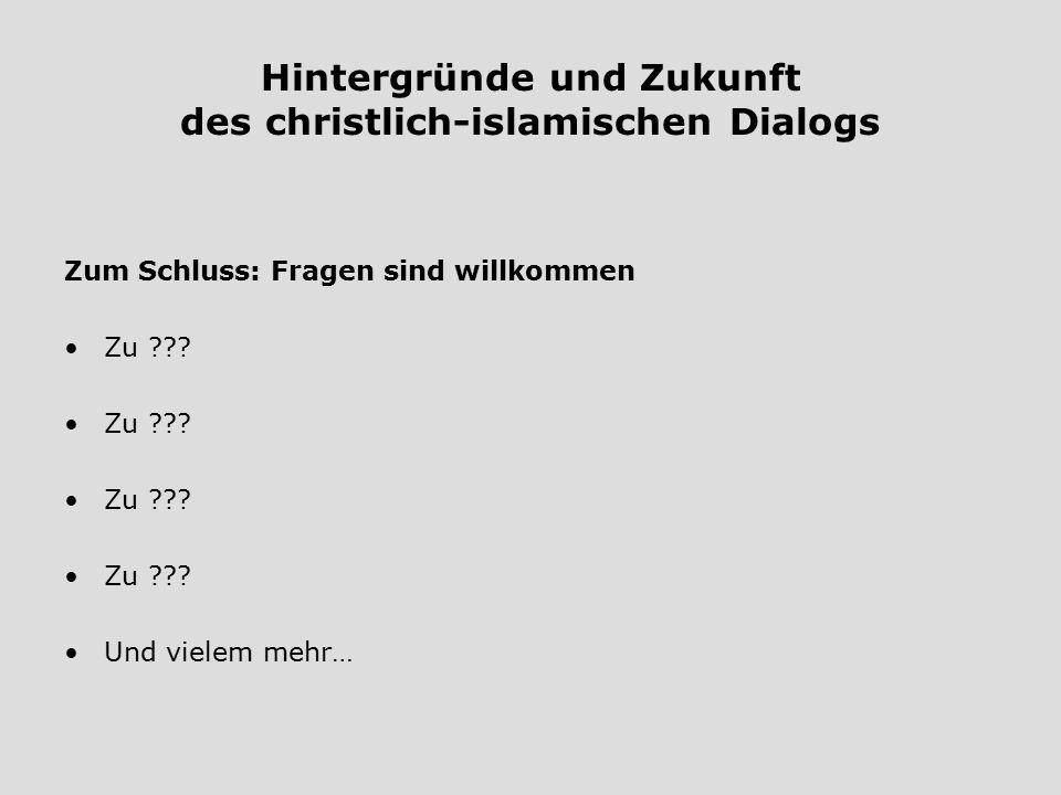Hintergründe und Zukunft des christlich-islamischen Dialogs