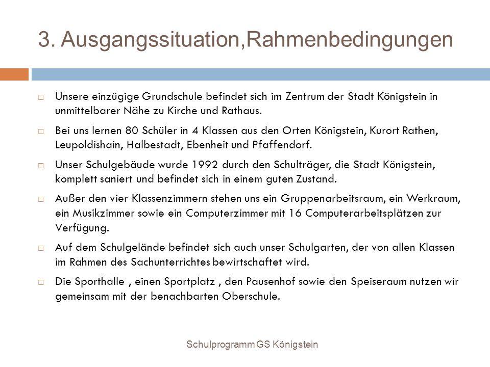 3. Ausgangssituation,Rahmenbedingungen