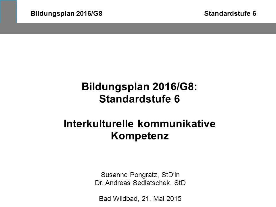 Bildungsplan 2016/G8 Standardstufe 6 Interkulturelle kommunikative