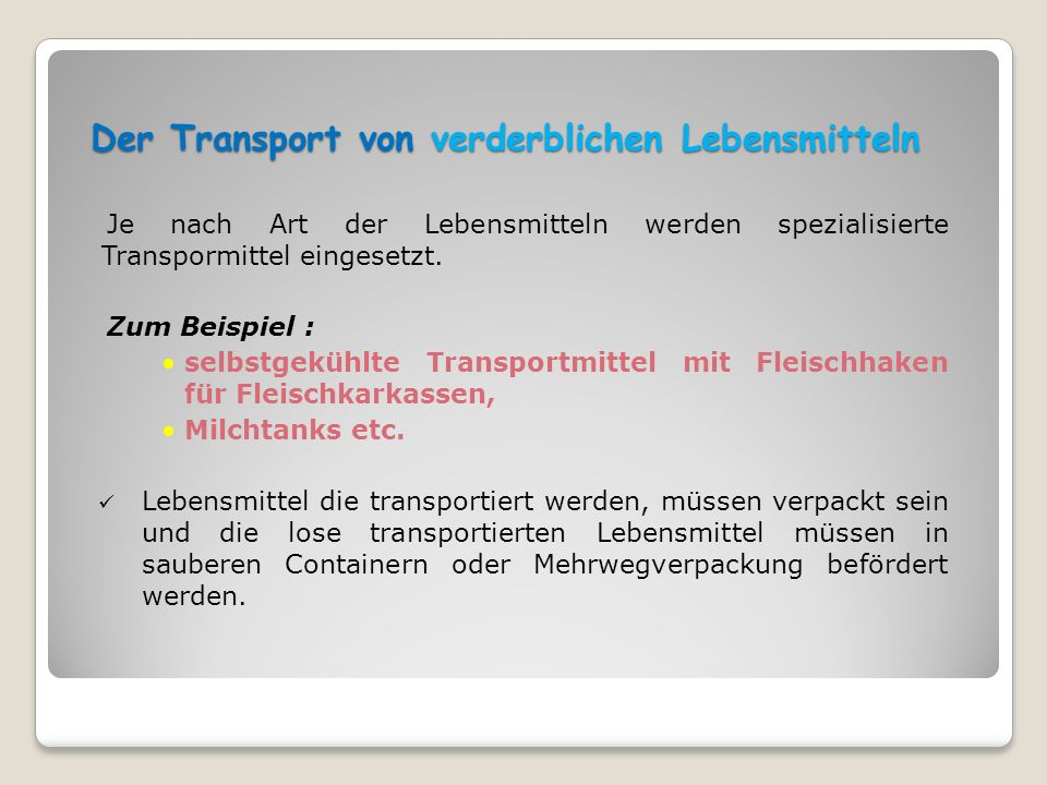Der Transport von verderblichen Lebensmitteln