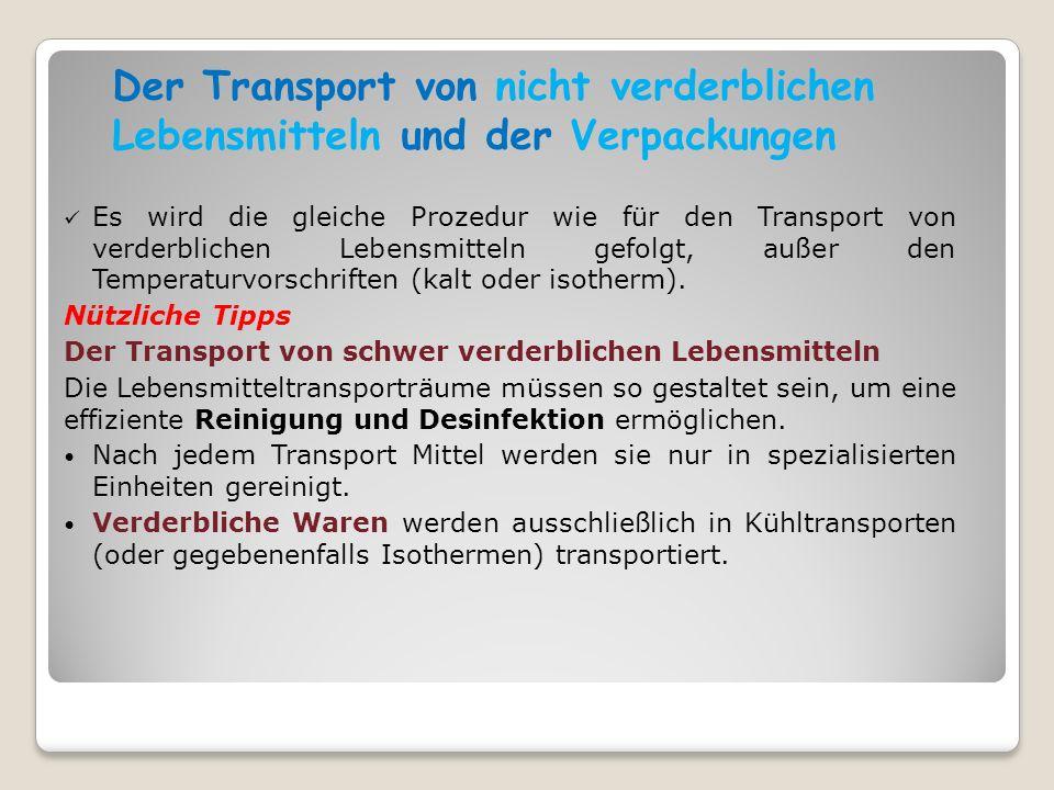 Der Transport von nicht verderblichen Lebensmitteln und der Verpackungen