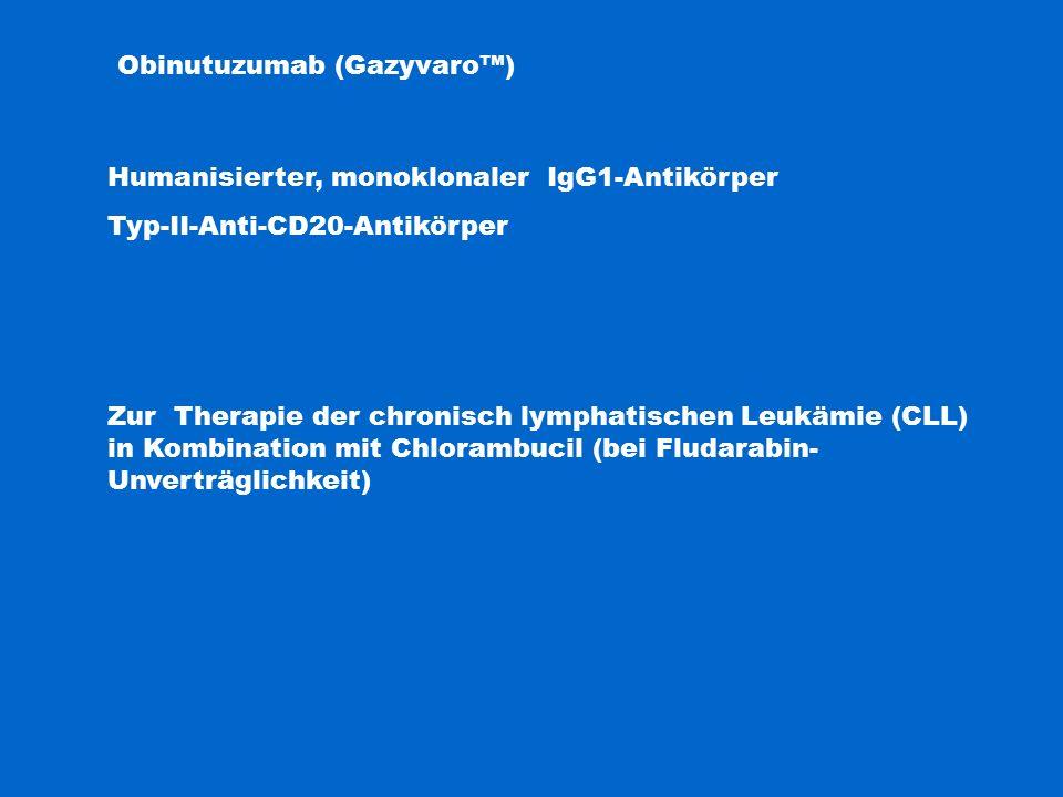 Obinutuzumab (Gazyvaro™)