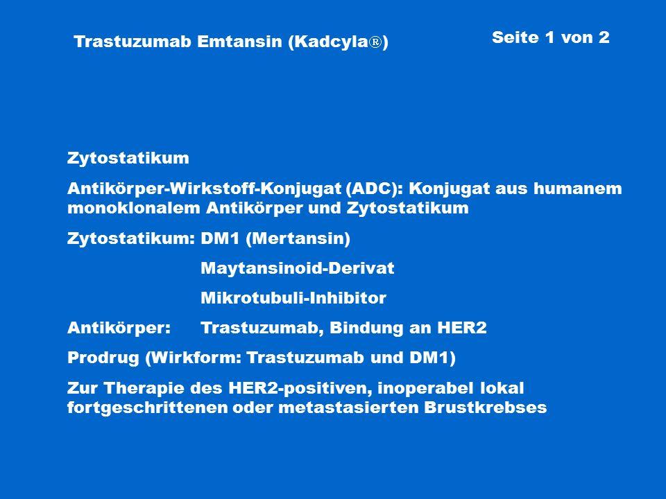 Trastuzumab Emtansin (Kadcyla) Seite 1 von 2