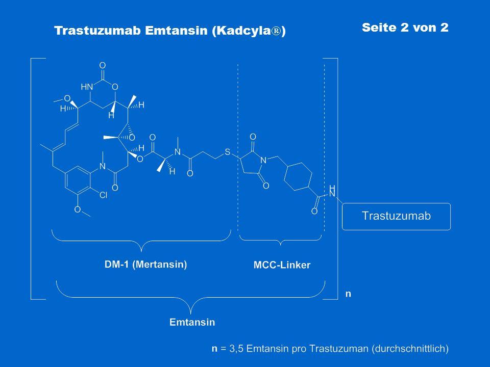 Trastuzumab Emtansin (Kadcyla) Seite 2 von 2
