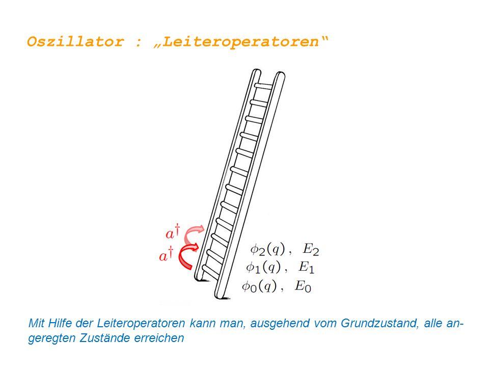 """Oszillator : """"Leiteroperatoren"""