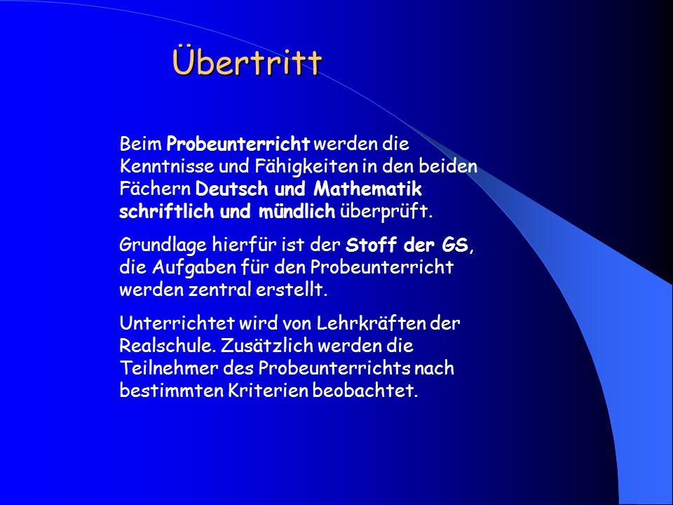 Übertritt Beim Probeunterricht werden die Kenntnisse und Fähigkeiten in den beiden Fächern Deutsch und Mathematik schriftlich und mündlich überprüft.