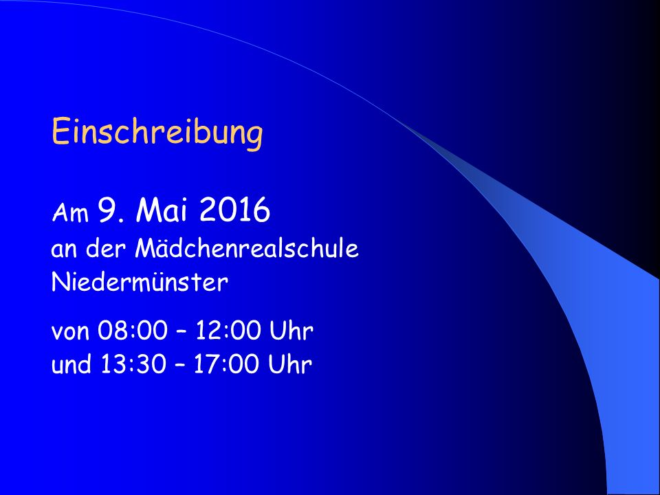 Einschreibung Am 9. Mai 2016 an der Mädchenrealschule Niedermünster