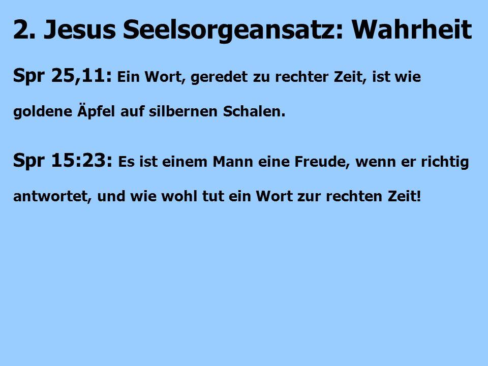 2. Jesus Seelsorgeansatz: Wahrheit