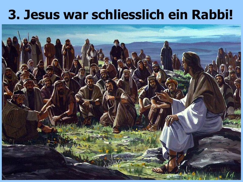 3. Jesus war schliesslich ein Rabbi!