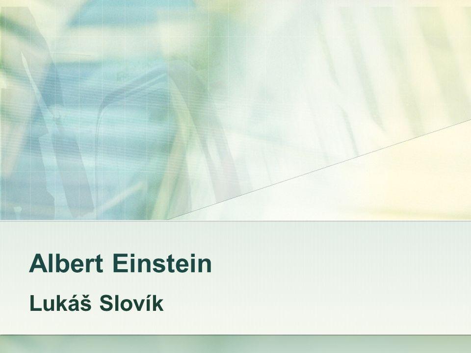 Albert Einstein Lukáš Slovík