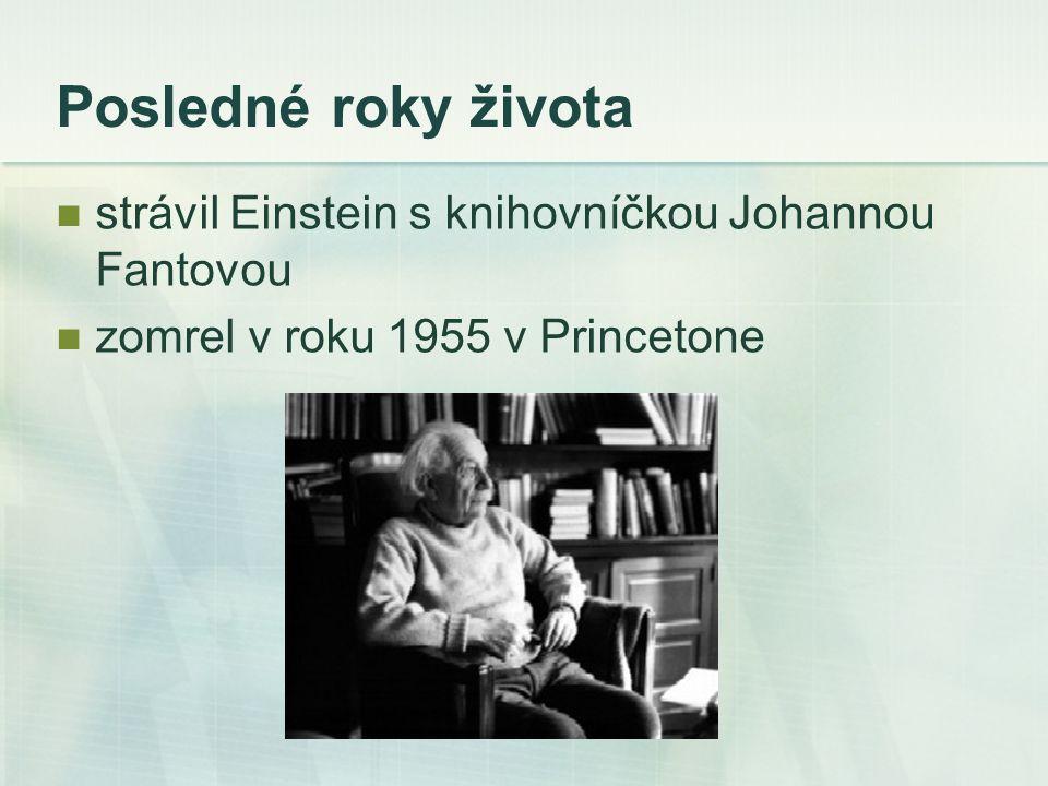 Posledné roky života strávil Einstein s knihovníčkou Johannou Fantovou