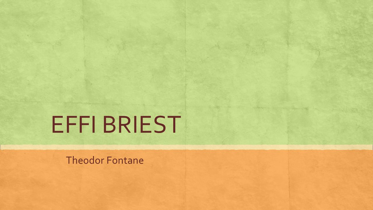 EFFI BRIEST Theodor Fontane