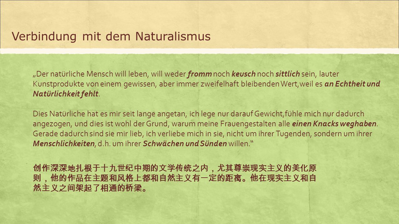 Verbindung mit dem Naturalismus