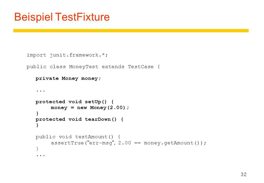 Beispiel TestFixture import junit.framework.*;
