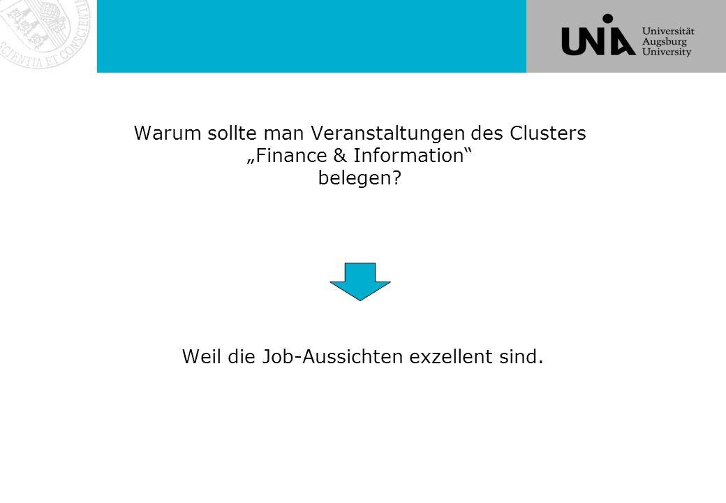 """Warum sollte man Veranstaltungen des Clusters """"Finance & Information belegen Weil die Job-Aussichten exzellent sind."""
