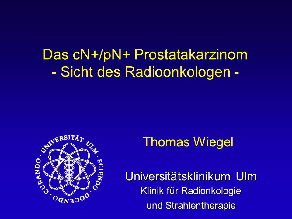 Das cN+/pN+ Prostatakarzinom - Sicht des Radioonkologen -