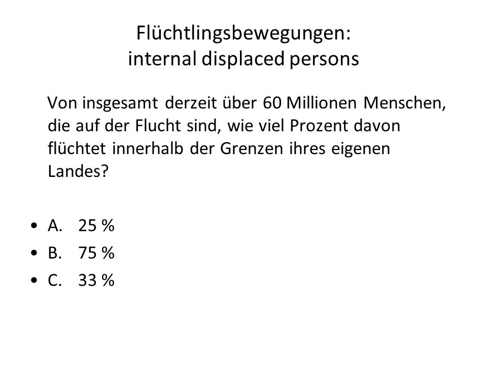 Flüchtlingsbewegungen: internal displaced persons
