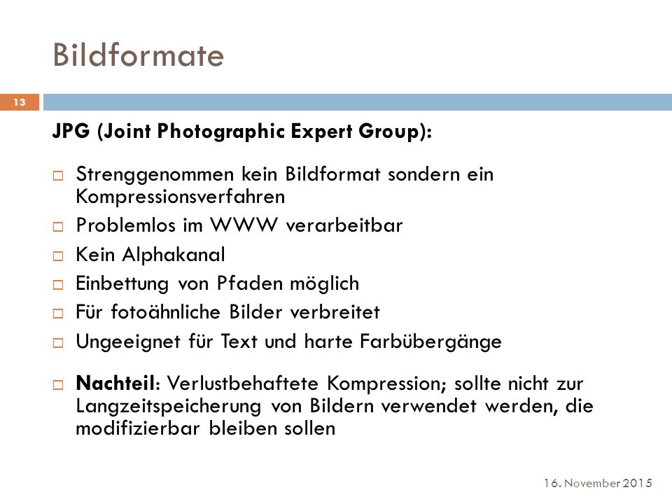 Bildformate JPG (Joint Photographic Expert Group):