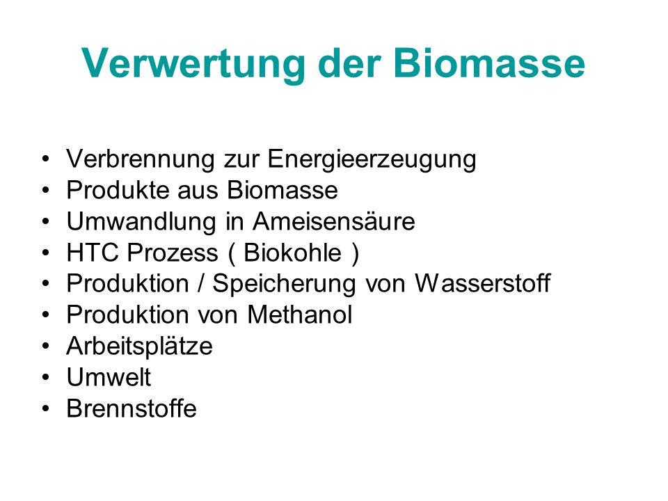 Verwertung der Biomasse