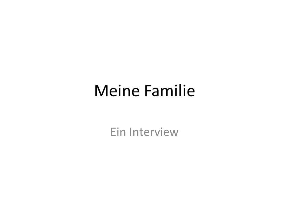 Meine Familie Ein Interview