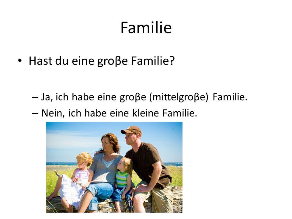 Familie Hast du eine groβe Familie