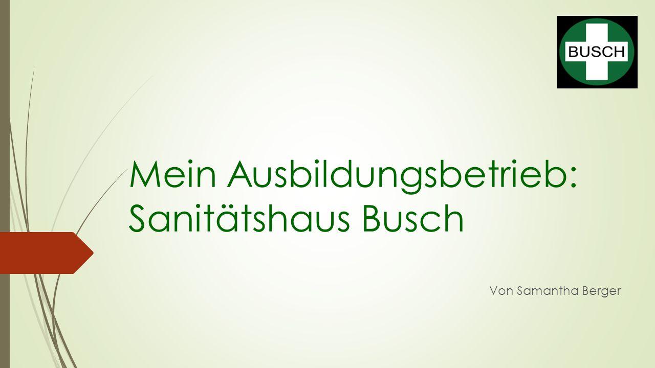 Mein Ausbildungsbetrieb: Sanitätshaus Busch