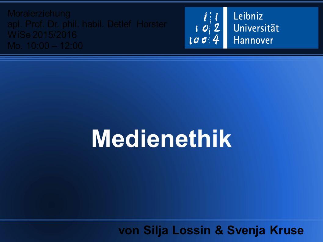 Medienethik von Silja Lossin & Svenja Kruse Moralerziehung