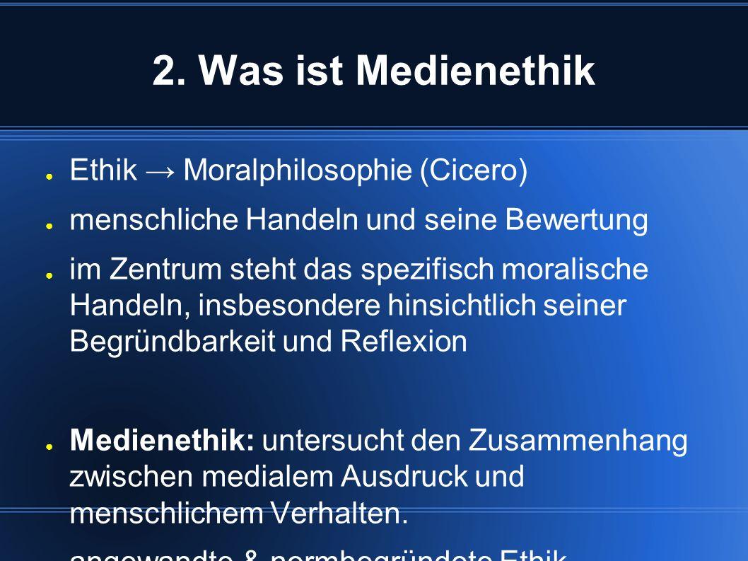 2. Was ist Medienethik Ethik → Moralphilosophie (Cicero)