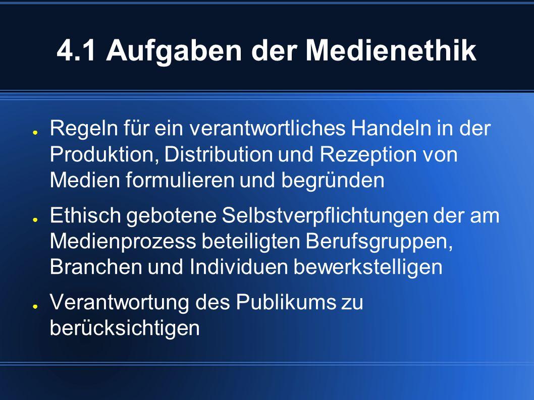 4.1 Aufgaben der Medienethik