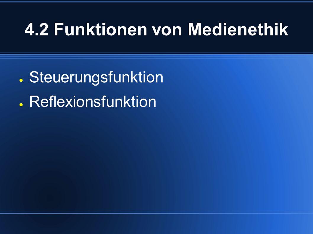 4.2 Funktionen von Medienethik