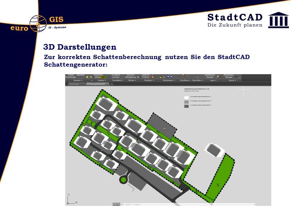 3D Darstellungen Zur korrekten Schattenberechnung nutzen Sie den StadtCAD Schattengenerator: