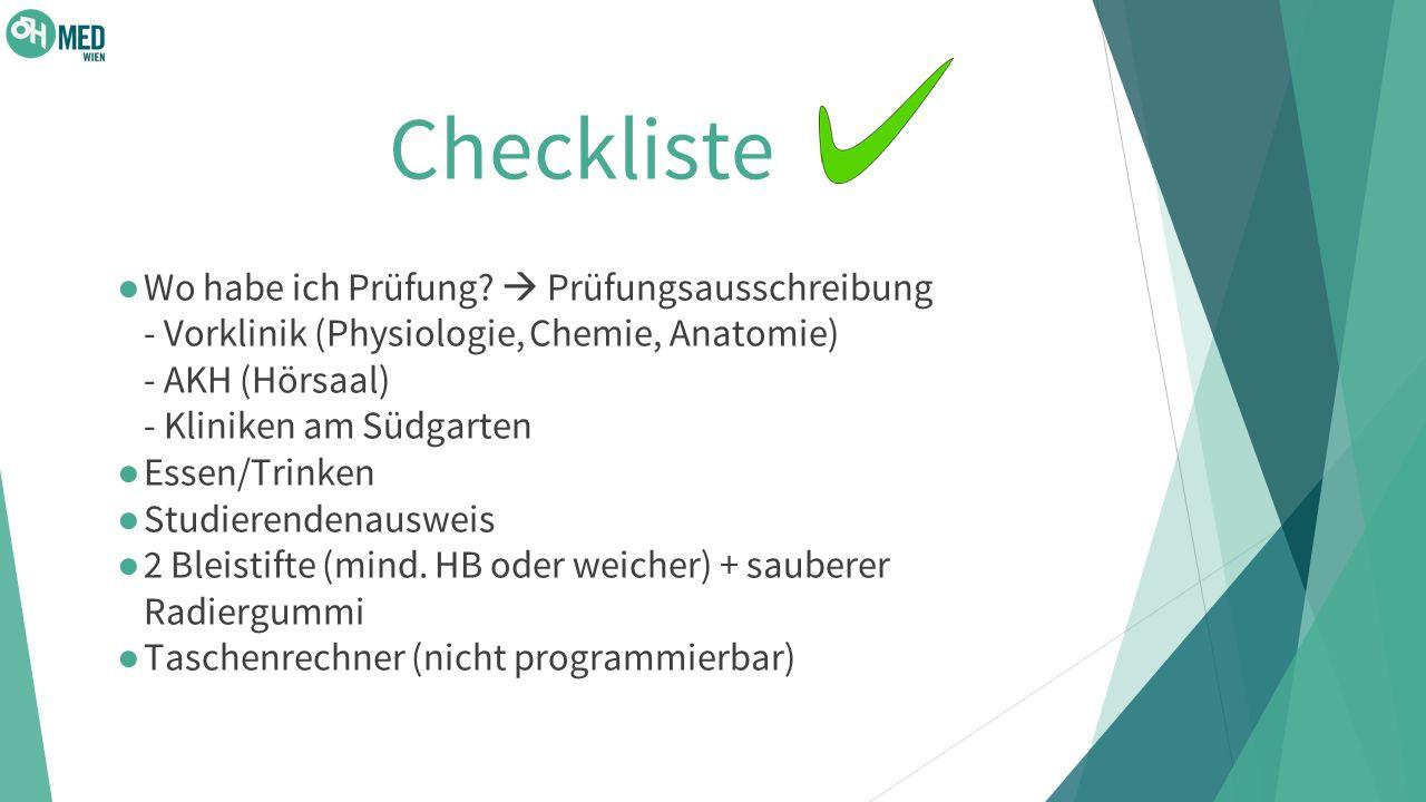 Checkliste Wo habe ich Prüfung  Prüfungsausschreibung - Vorklinik (Physiologie, Chemie, Anatomie) - AKH (Hörsaal) - Kliniken am Südgarten.