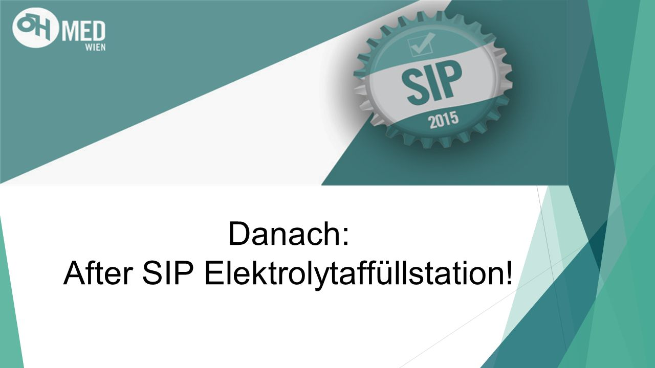 Danach: After SIP Elektrolytaffüllstation!