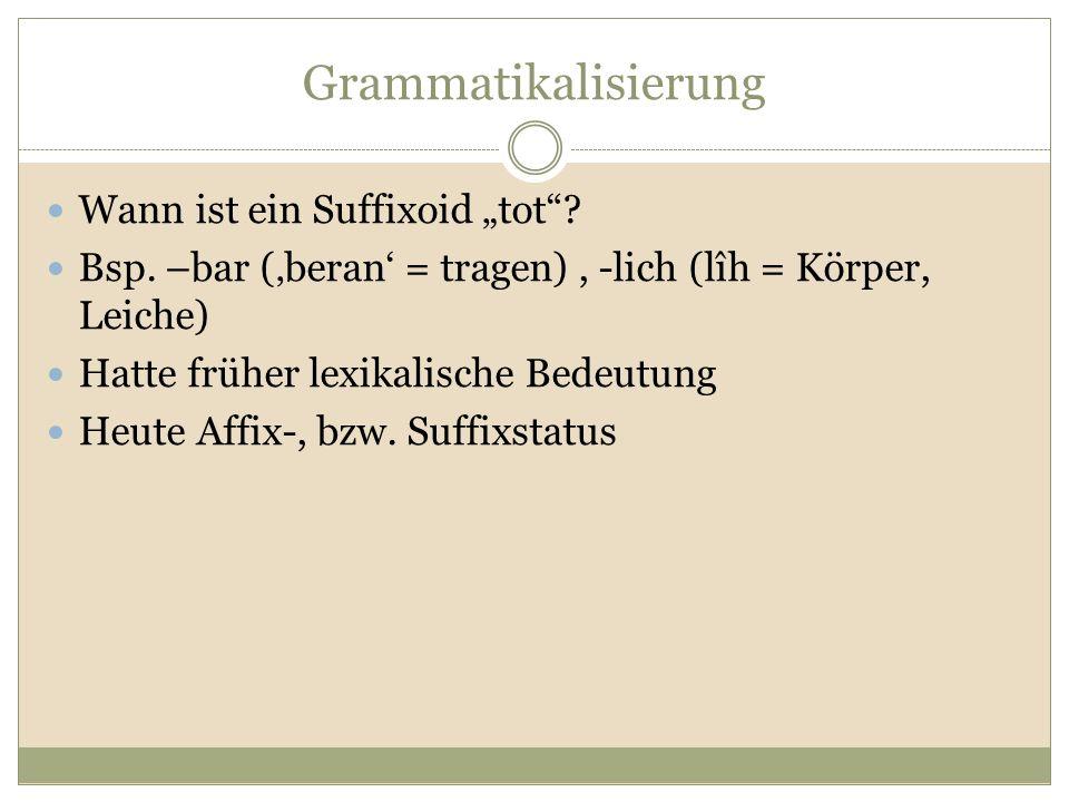 """Grammatikalisierung Wann ist ein Suffixoid """"tot"""
