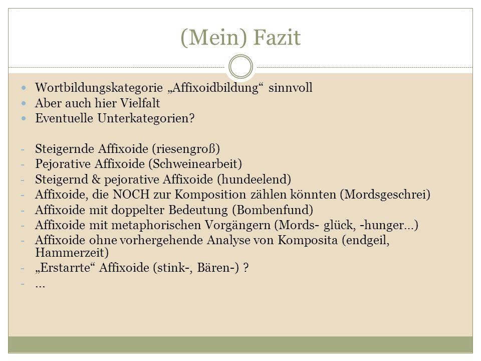 """(Mein) Fazit Wortbildungskategorie """"Affixoidbildung sinnvoll"""