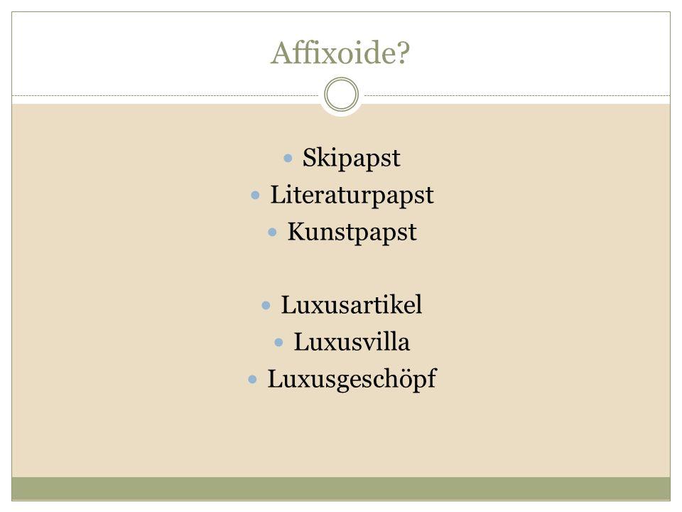 Affixoide Skipapst Literaturpapst Kunstpapst Luxusartikel Luxusvilla