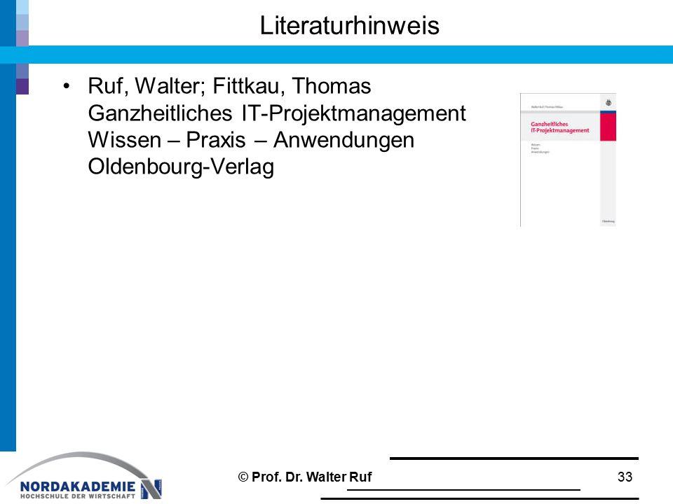 Literaturhinweis Ruf, Walter; Fittkau, Thomas Ganzheitliches IT-Projektmanagement Wissen – Praxis – Anwendungen Oldenbourg-Verlag.