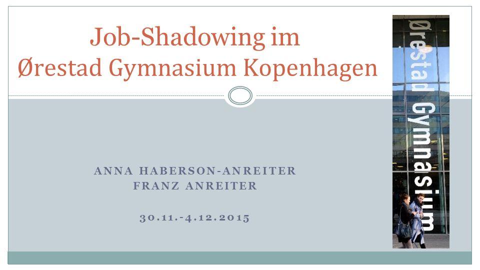 Job-Shadowing im Ørestad Gymnasium Kopenhagen