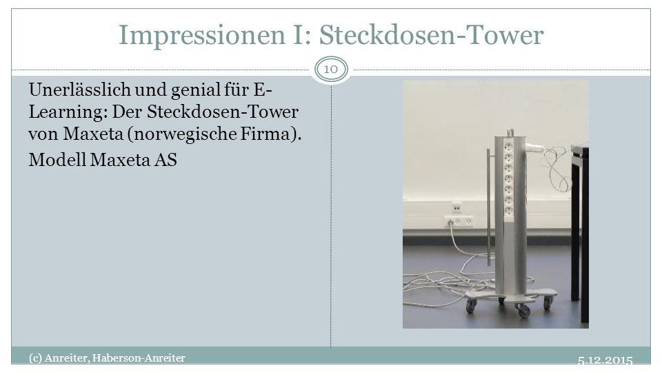 Impressionen I: Steckdosen-Tower