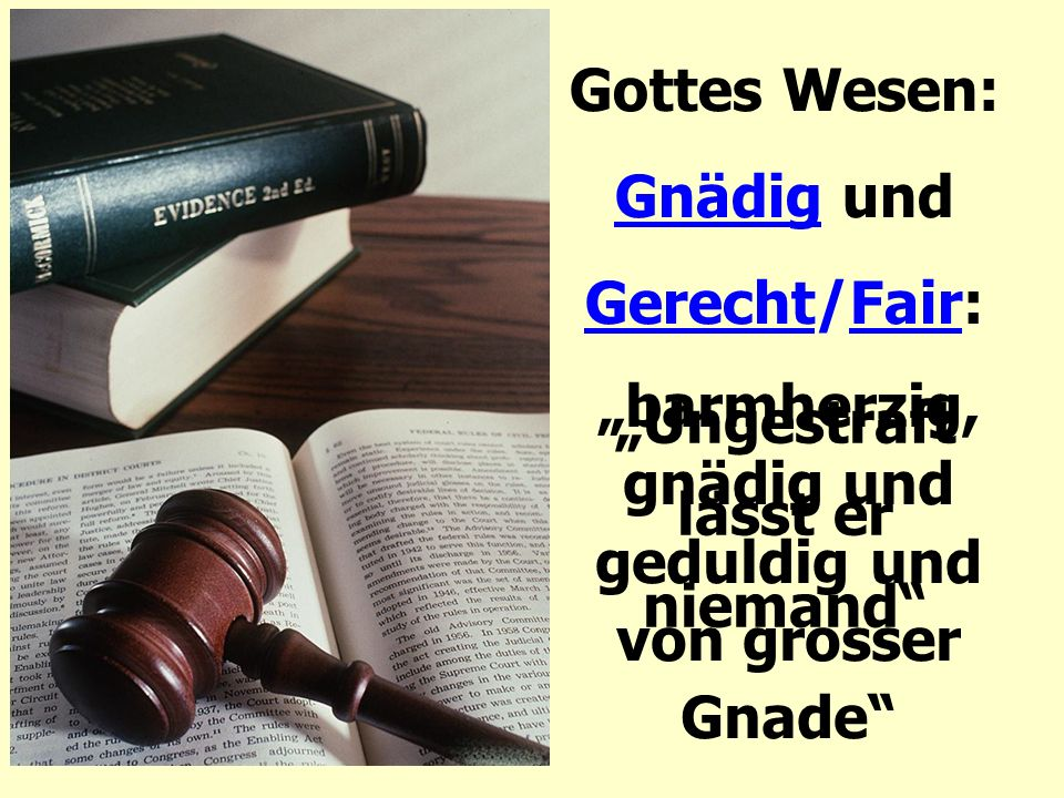 Gottes Wesen: Gnädig und Gerecht/Fair: