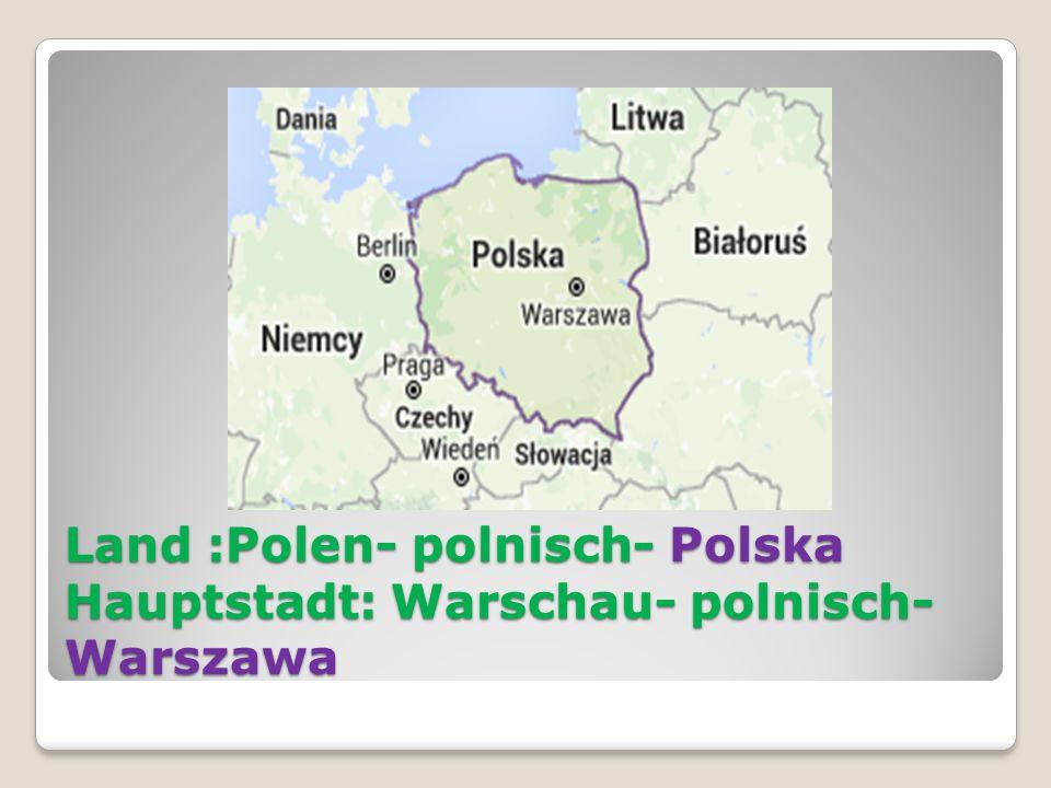 Land :Polen- polnisch- Polska Hauptstadt: Warschau- polnisch-Warszawa