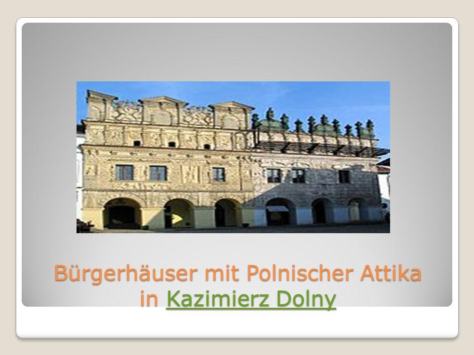 Bürgerhäuser mit Polnischer Attika in Kazimierz Dolny