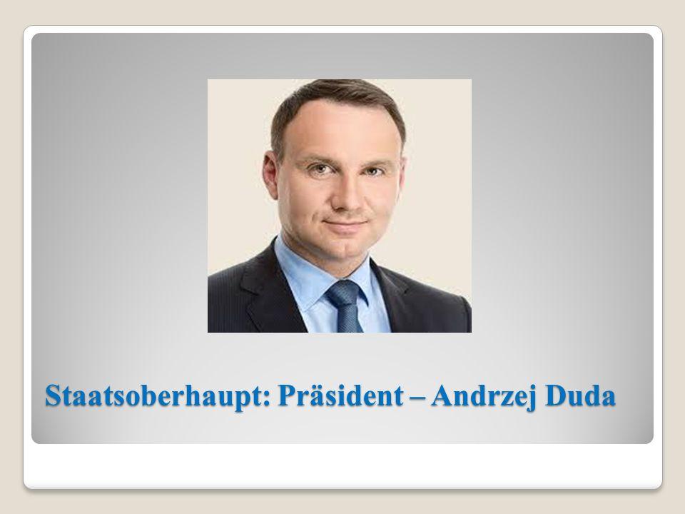 Staatsoberhaupt: Präsident – Andrzej Duda