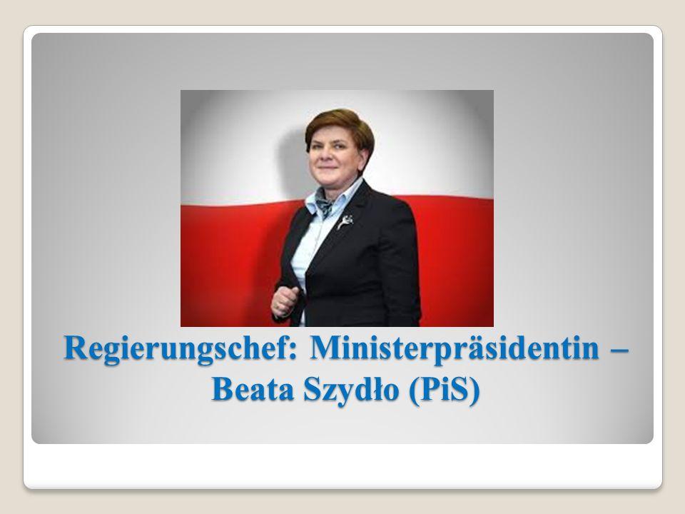 Regierungschef: Ministerpräsidentin – Beata Szydło (PiS)