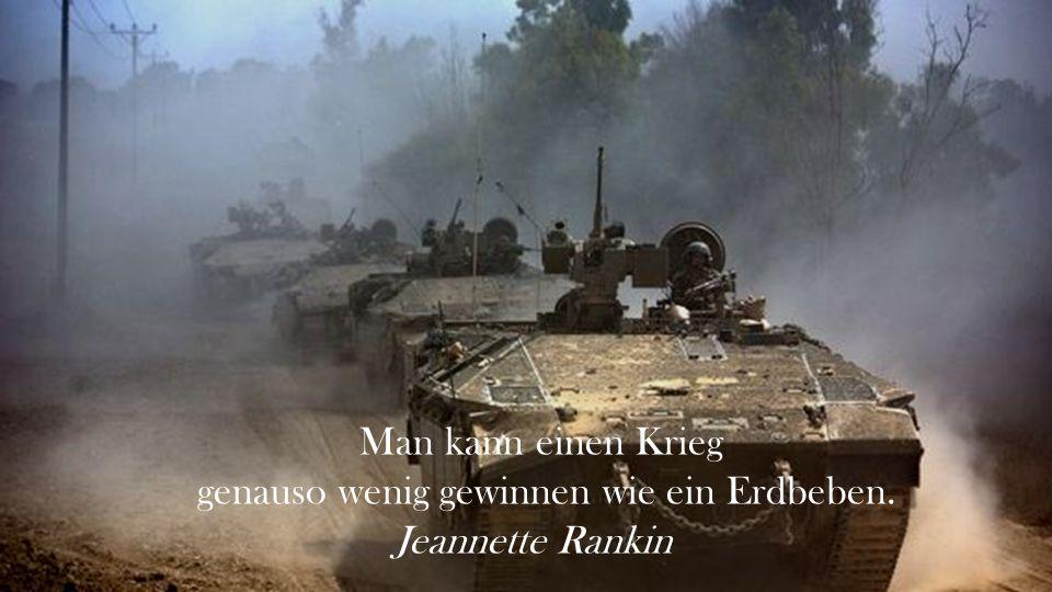 genauso wenig gewinnen wie ein Erdbeben. Jeannette Rankin